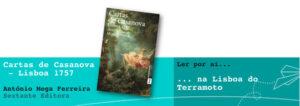Ler por aí… na Lisboa do Terramoto: Cartas de Casanova - Lisboa 1757, de António Mega Ferreira
