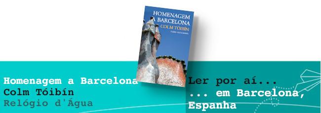 Ler por aí... em Barcelona: Homenagem a Barcelona, de Colm Tóibin
