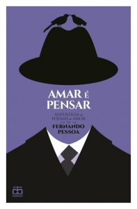 Amar é Pensar: Antologia de Poemas de Amor de Fernando Pessoa