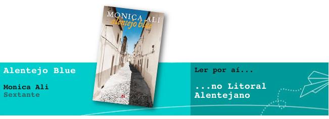 Ler por aí... no Litoral Alentejano: Alentejo Blue, de Monica Ali