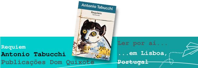Ler por aí… em Lisboa, Portugal: Requiem, de Antonio Tabucchi