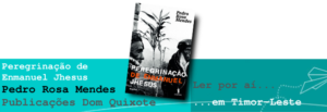 Ler por aí... em Timor-Leste: Peregrinação de Enmanuel Jhesus, de Pedro Rosa Mendes