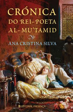 Crónica do Rei-Poeta al-Mu'Tamid, de Ana Cristina Silva