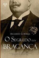 O segredo dos Bragança, de Ricardo Correia