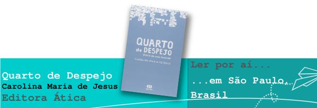 Ler por aí… em São Paulo, Brasil: Quarto de Despejo, de Carolina Maria de Jesus