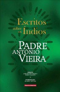 Escritos Sobre os Índios, de Padre António Vieira