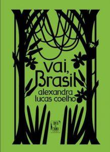 Vai, Brasil, de Alexandra Lucas Coelho