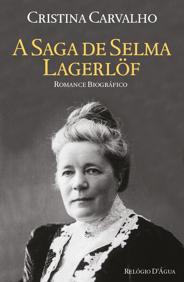 A saga de Selma Lagerlof, de Cristina Carvalho
