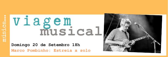 Viagem Musical: Marco Pombinho - estreia a solo