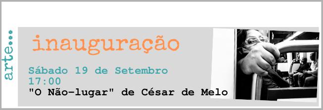 """Inauguração da exposição """"O Não-Lugar"""", fotografias de César de Melo"""