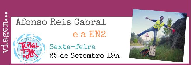Travel Talk: Afonso Reis Cabral e a EN2
